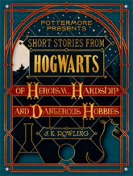 rowling_-_short_stories_from_hogwarts_of_heroism_hardship_and_dangerous_hobbies_coverart