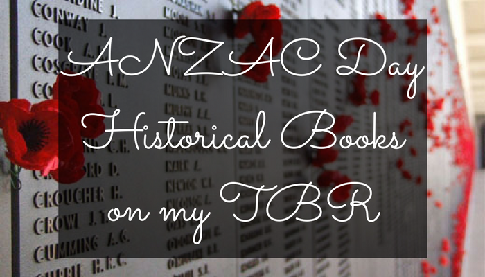 ANZAC DayHistorical Bookson my TBR