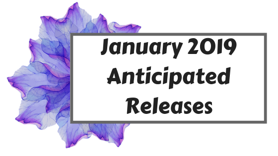 January 2019 Anticipated Releases | Dusk Angel Reads
