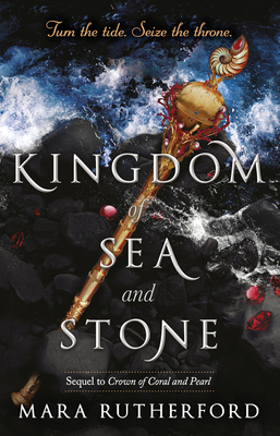 Kingdom of Sea and Stone by Mara Rutherford